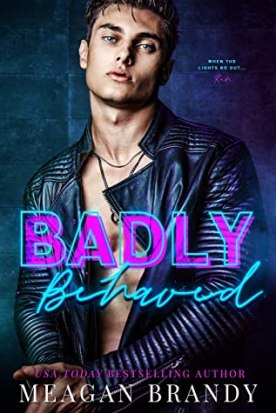 Badly Behaved by Meagan Brandy
